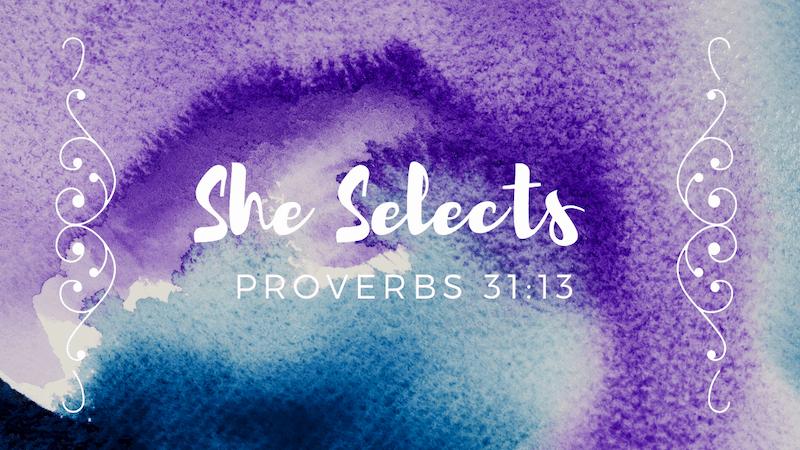 Proverbs 31:13