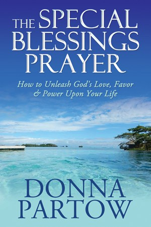 Special Blessings Prayer by Donna Partow