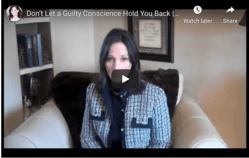 Don't let a guilty conscience hold you back