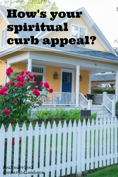 4 Way to Improve Your Spiritual Curb Appeal - How's your spiritual curb appeal? How do you look from the outside? Do you live in a way that gives others the right opinion of the One who's living in you? If some spiritual real estate agent evaluated your life and mine, how would we do? And if we come up short, how do we change that? Here are 4 ways to improve your spiritual curb appeal.