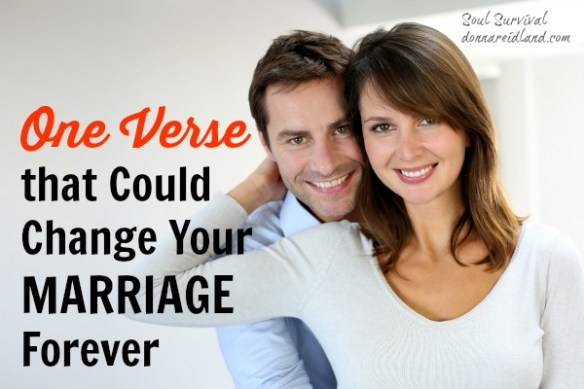 One Verse that Could Change Your Marriage Forever - Is there really one verse that could change your marriage forever? Could it change other relationships, as well? I believe there is!