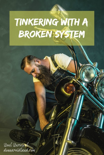 Tinkering with a Broken System - Most people would agree things in our nation are broken, but there's little agreement about what change is needed. Can we tinker with a broken system and expect to fix it?