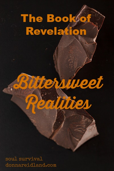 Bittersweet Realities - The truths revealed in the Book of Revelation are bittersweet realities. Learn more about why they are both bitter and sweet.