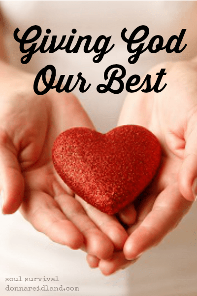 Giving God Our Best & Proverbs 31 -