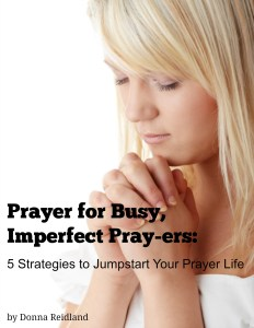 Prayer for Busy, Imperfect Pray-ers: 5 Strategies to Jumpstart Your Prayer Life