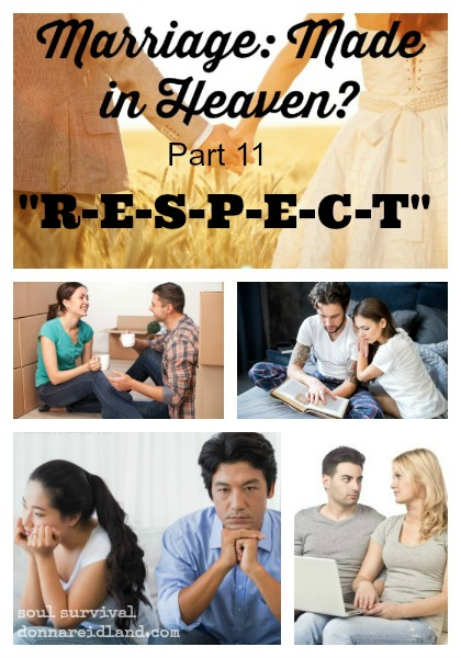 "Marriage: Made in Heaven? Part 11 ""RESPECT"" - RESPECT: It's a word that comes up often in counseling rooms. It's tossed out in the midst of arguments. Some demand it and can make you pay if you don't give it. We all want it, but most of us have trouble giving it."