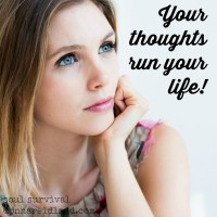 Your thoughts run your life!