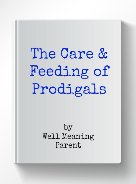 """The Care & Feeding of Prodigals"" April 21"