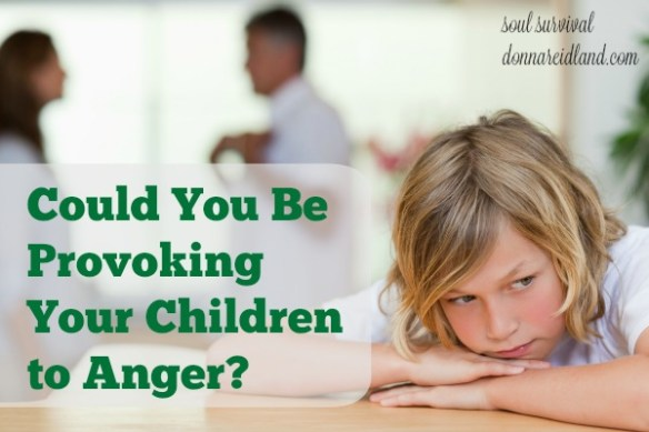 Could You Be Provoking Your Children to Anger? -