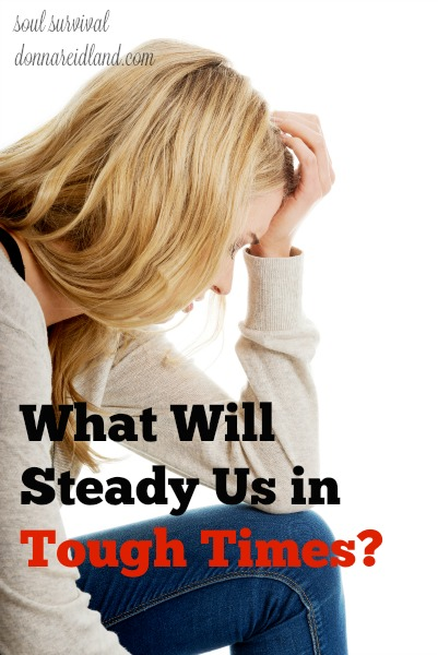 What Will Steady Us in Tough Times? - When God asks you to trust Him in the difficult things: when He doesn't seem to be answering your prayers, when your child isn't getting better, when the finances still seem impossible, when the doctor hands you a bad report … where will you go? Where will you find hope? What will you believe about God?