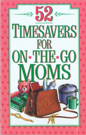 52 Timesavers for On-the-Go Moms