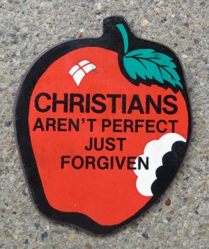 Christians Aren't Perfect, Just Forgiven