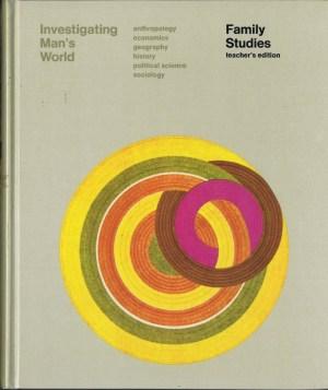 Investigating Man's World: Family Studies