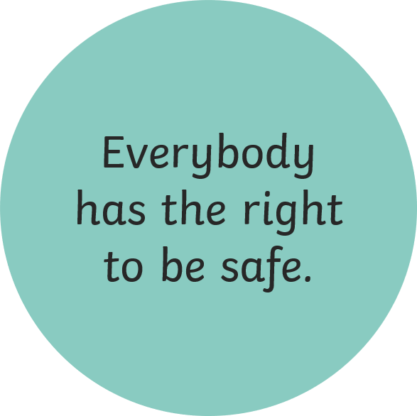 Everybody has a right to be safe.