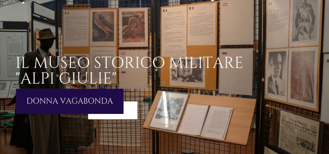 """Il Museo del mese di Aprile: il Museo Storico Militare """"Alpi Giulie"""""""