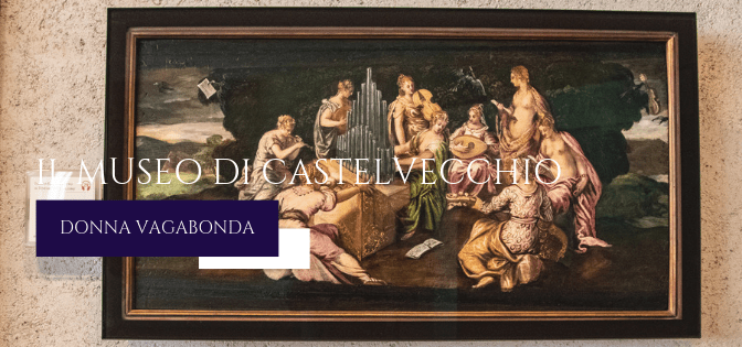 Il Museo del mese di Giugno: il Museo di Castelvecchio