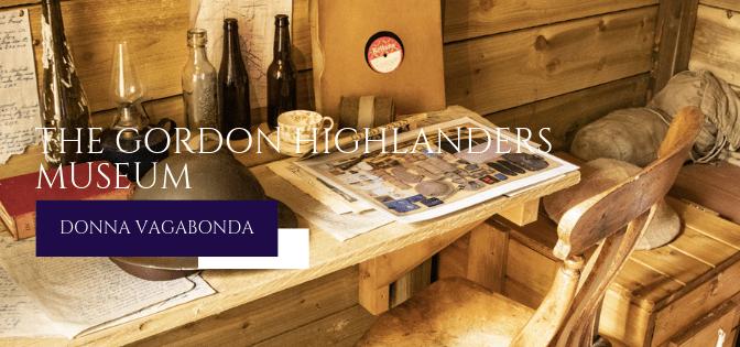 Il Museo del mese di Agosto: il Gordon Highlanders Museum di Aberdeen