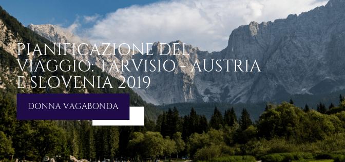 Pianificazione del viaggio: Tarvisio – Austria e Slovenia 2019