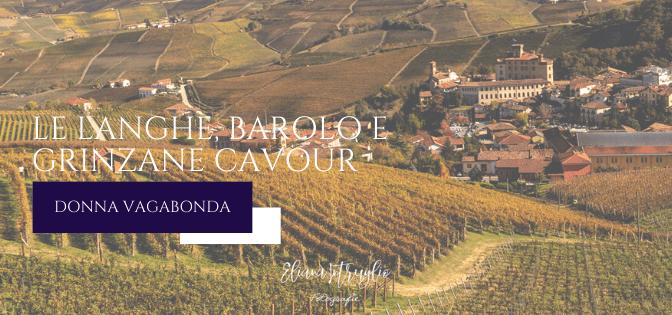 Un'escursione in giornata: le Langhe – Barolo e Grinzane Cavour