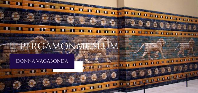 Il Museo del mese di Febbraio: Pergamonmuseum
