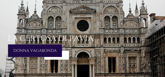 I luoghi della storia: la Certosa di Pavia