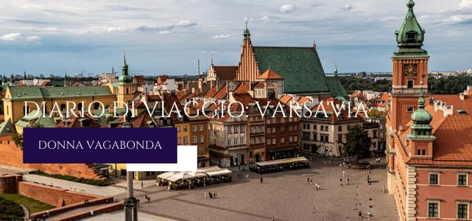 Diario di viaggio: Varsavia – Arrivo e Giorno 1