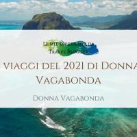 I viaggi del 2021 di Donna Vagabonda