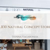 Le botteghe ecovagabonde: LB30 Natural Concept Store