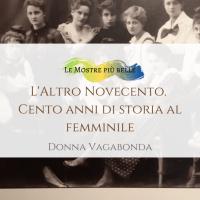 L'Altro Novecento. Cento anni di storia al femminile