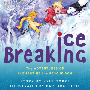 Ice Breaking: The Adventures of Clementine the Rescue Dog, Kyle Torke