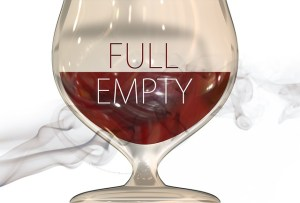 be positive, is the glass half empty or half full