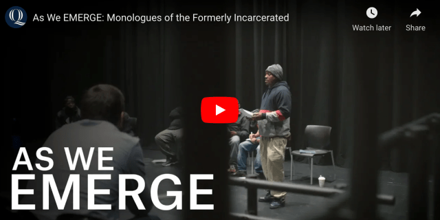 As We EMERGE: Monologues of the Formerly Incarcerated