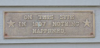 "Sign ""On this site in 1897 nothing happened"" photo by Don Taylor"