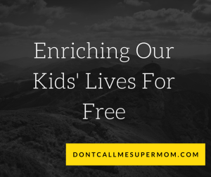 Enriching Our Kids' Lives For Free