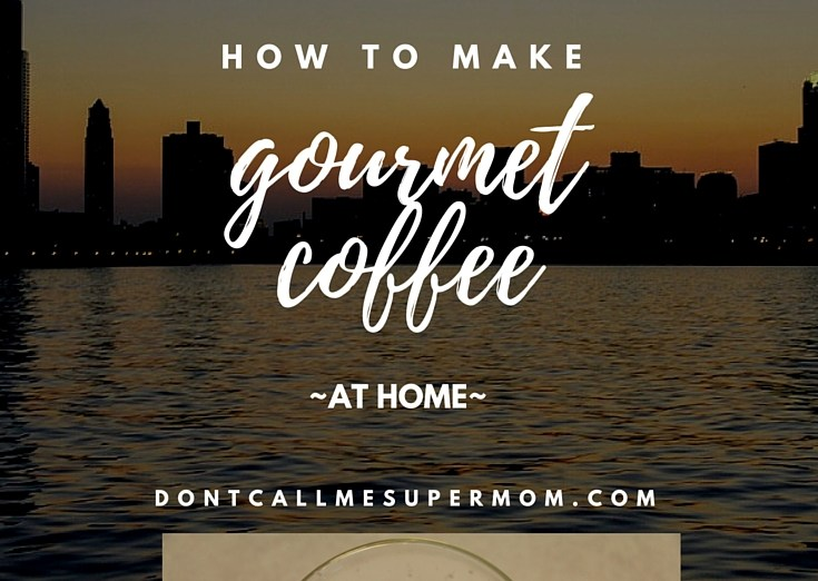how to make gourmet coffee at home