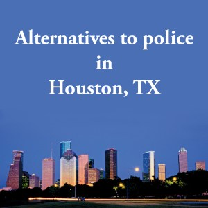 Cover photo for alternatives to police Houston, TX, a list of alternatives to calling the police or 911