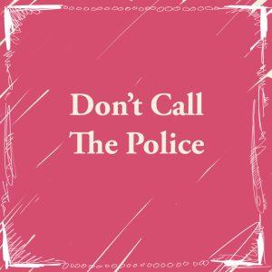 Title logo of dontcallthepolice.com