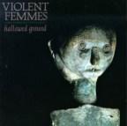 violent-femmes_hallowed-ground