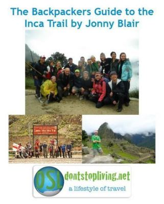 The Backpackers Guide to the Inca Trail by Jonny Blair