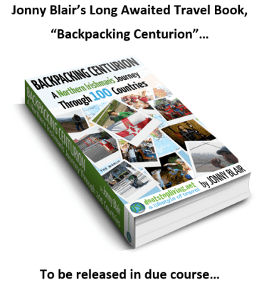 """The book, """"Backpacking Centurion"""" by Jonny Blair of Don't Stop Living. To be released in due course..."""