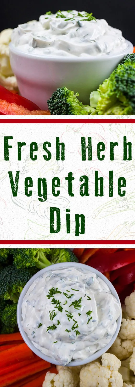 Fresh Herb Vegetable Dip - Light, cool,creamy, and seasoned to perfection with fresh herbs. Perfect dip for garden fresh veggies!