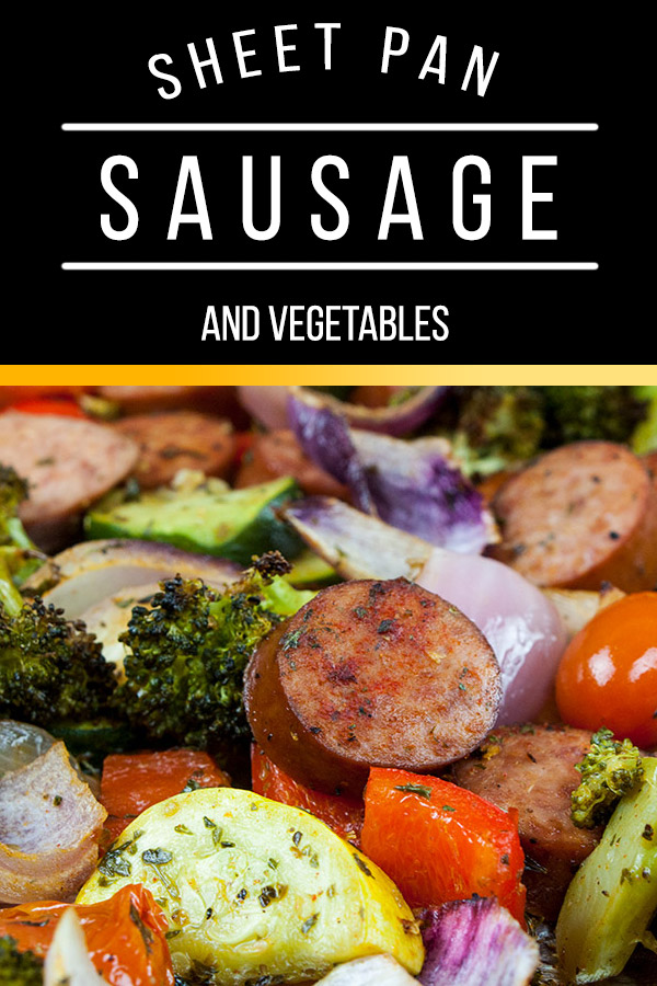 Sheet Pan Sausage and Vegetables - The epitome of healthy one pan meal! Chop, drop, toss with seasonings and bake! It could not get any easier! Also great for meal prep.#healthy #dinner