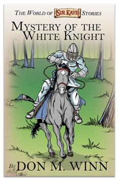 Adventure chapter books for kids by Don M. Winn. Cover of Mystery of the White Knight. The color illustration on the cover shows a forest with a knight in white armor riding a gray horse toward the viewer. The knight's face is covered by his helmet.