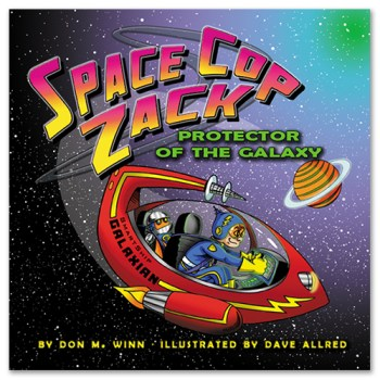 Award-winning picture books by Don M. Winn. This image is the Cover of Space Cop Zack, Protector of the Galaxy showing Zack and his robot GARG flying through space.