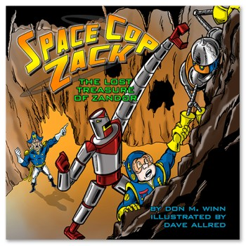 Award-winning picture books by Don M. Winn. Cover of the picture book Space Cop Zack, The Lost Treasure of Zandor showing Zack and his robot GARG escaping from Cantobor the giant robot.