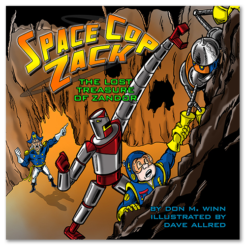 Cover of the picture book Space Cop Zack, The Lost Treasure of Zandor by Don M. Winn showing Zack and his robot GARG escaping from Cantobor the giant robot.