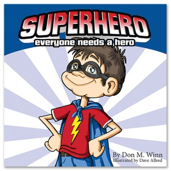 Award-winning picture books by Don M. Winn. Cover of the picture book Superhero showing a small boy dressed as a hero in a cape and mask.