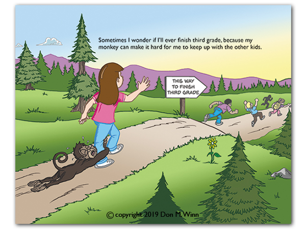 "Third-grader Anna follows the other kids along a symbolic outdoor path leading to the ""finish"" of third grade, but her monkey hangs onto her leg, making her fall father and father behind the other students. From the book There's a Monkey in My Backpack! by Don M. Winn."