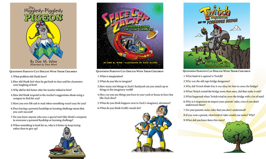 Covers of three picture books by Don M. Winn, including the Higgledy-Piggledy Pigeon, Space Cop Zack, Protector of the Galaxy, and Twitch the Squirrel and the Forbidden Bridge. Along with each book cover is an example of questions from the back of each book that parents can use to start discussions and use big words with kids.
