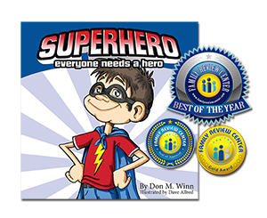 Cover of the Superhero picture book by Don M. Winn along with Family review Center awards for Best of the year, gold medal, and Five Star award. Don M. Winn wrote this book to honor his late father and to share the value of family history.
